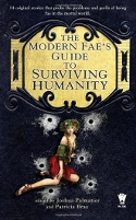 The Modern Fae's Guide to Surviving Humanity ed by Patricia Bray and J Palmatier